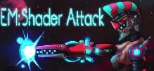 EM: Shader Attack