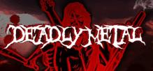 Deadly Metal