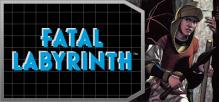 Fatal Labyrinth™