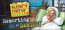 Nancy Drew® Dossier: Resorting to Danger!