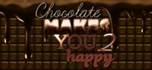 Chocolate makes you happy 2