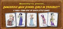 Dangerous High School Girls in Trouble!™