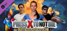 Press X to Not Die - Soundtrack