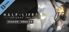Half-Life 2: Episode Two Trailer