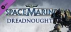 Warhammer 40000: Space Marine - Dreadnought DLC