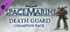 Warhammer 40000: Space Marine - Death Guard Champion Chapter Pack DLC