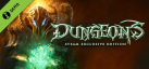 DUNGEONS - Steam Special Edition Demo