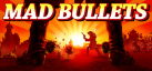 Mad Bullets