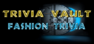 Trivia Vault: Fashion Trivia