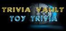 Trivia Vault: Toy Trivia