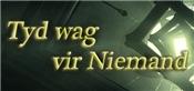 Tyd wag vir Niemand (Time waits for Nobody)