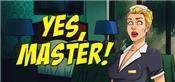 Yes, Master!