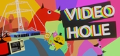 VideoHole: Episode I