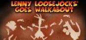 Lenny Loosejocks Goes Walkabout