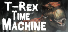 T-Rex Time Machine